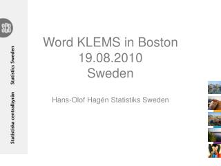 Word KLEMS in Boston  19.08.2010 Sweden