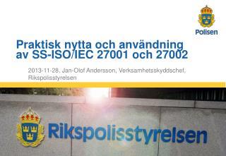 2013-11-28, Jan-Olof Andersson, Verksamhetsskyddschef,  Rikspolisstyrelsen