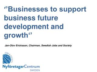 ' 'Businesses to support business future development and  growth' '