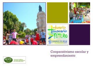 Cooperativismo escolar y      emprendimiento