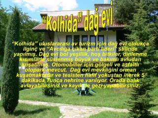 """""""Kolhida"""" dağ evi"""
