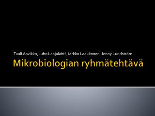 Mikrobiologian ryhm�teht�v�