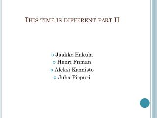 This  time  is different part II