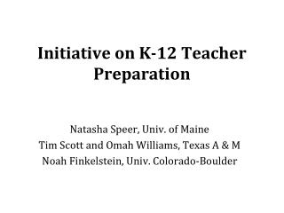 Initiative on K-12 Teacher Preparation