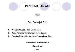 PENCEMARAN AIR Oleh Drs. Sudrajat,S.U. Program Magister Ilmu Lingkungan
