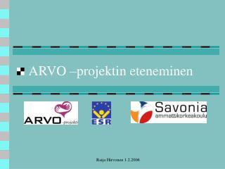 ARVO –projektin eteneminen