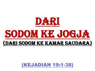 Dari  sodom ke jogja ( dari sodom ke kamar saudara )