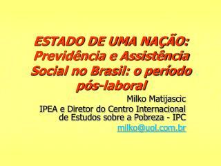 ESTADO DE UMA NA  O: Previd ncia e Assist ncia Social no Brasil: o per odo p s-laboral
