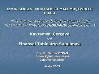 Doç. Dr. Serdar ÖZKAN Dokuz Eylül Üniversitesi İşletme Fakültesi Aralık 2005