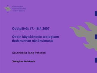 Oodipäivät 17.-18.4.2007 Oodin käyttöönotto teologisen tiedekunnan näkökulmasta
