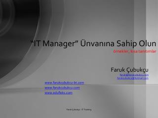 """""""IT Manager"""" Ünvanına Sahip Olun örnekler, kısa tanıtımlar"""