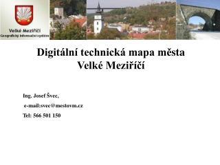 Digitální technická mapa mě sta Velké Meziříčí