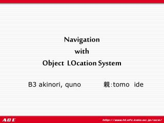 Navigation with Object  LOcation System