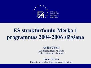 ES struktūrfondu Mērķa 1 programmas 2004-2006 slēgšana