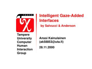 Intelligent Gaze-Added Interfaces by Salvucci & Anderson