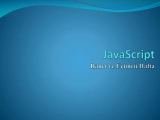 JavaScript İkinci ve Üçüncü Hafta