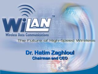 Dr. Hatim Zaghloul Chairman and CEO