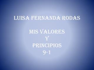 LUISA FERNANDA RODAS MIS VALORES  Y PRINCIPIOS 9-1