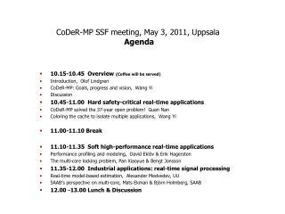 CoDeR-MP SSF meeting, May 3, 2011, Uppsala  Agenda