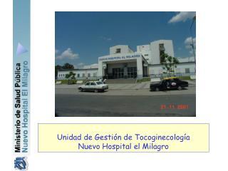 Unidad de Gesti n de Tocoginecolog a Nuevo Hospital el Milagro
