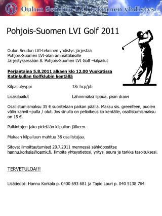 Pohjois-Suomen LVI Golf 2011