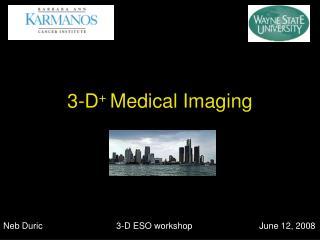 3-D +  Medical Imaging