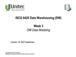 ISCG 6425 Data Warehousing (DW) Week 3 DW Data Modeling