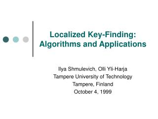 Localized Key-Finding: Algorithms and Applications
