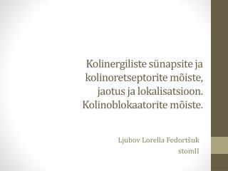 Ljubov Lorella Fedortšuk stomII