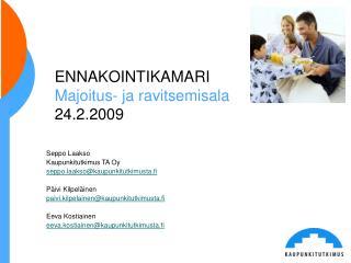 ENNAKOINTIKAMARI  Majoitus- ja ravitsemisala 24.2.2009