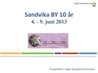 Sandvika BY 10 år 4. - 9. juni 2013