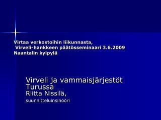 Virtaa verkostoihin liikunnasta,  Virveli-hankkeen päätösseminaari 3.6.2009 Naantalin kylpylä