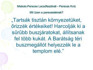 Miskolc-Pereces Lecsófesztivál – Pereces Kvíz Mit üzen a perecesieknek?