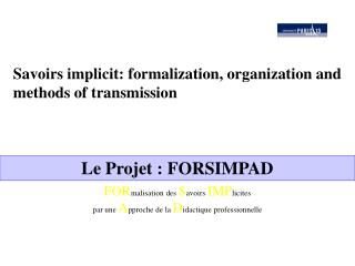 Savoirs implicit: formalization, organization and methods of transmission