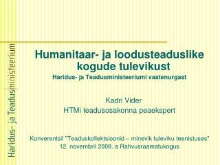 Humanitaar- ja loodusteaduslike kogude tulevikust Haridus- ja Teadusministeeriumi vaatenurgast