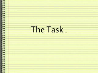 The Task …
