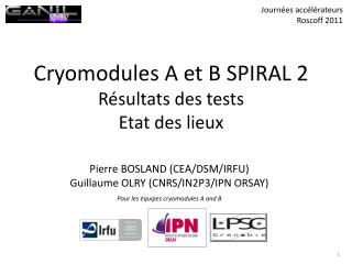 Cryomodules A et B SPIRAL 2  Résultats des tests Etat des lieux