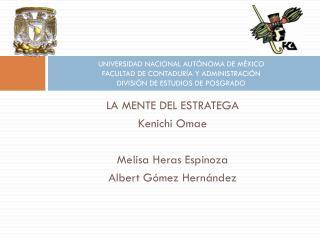 LA MENTE DEL ESTRATEGA Kenichi Omae Melisa Heras Espinoza Albert Gómez Hernández