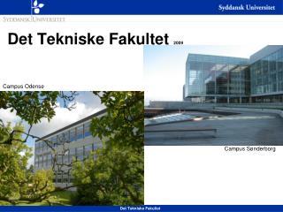 Det Tekniske Fakultet  2009