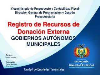 Registro de Recursos de Donación Externa GOBIERNOS AUTÓNOMOS MUNICIPALES