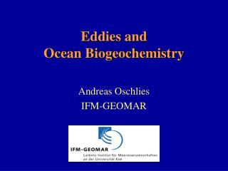Eddies and  Ocean Biogeochemistry