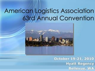 American Logistics Association 63rd Annual Convention