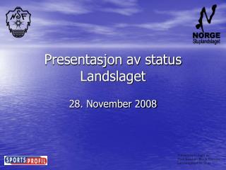 Presentasjon av status Landslaget