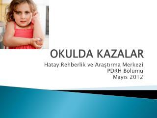 OKULDA KAZALAR