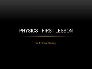 PHYSICS - FIRST LESSON