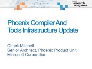 Phoenix Compiler And  Tools Infrastructure Update
