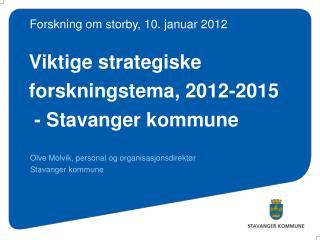 Viktige strategiske forskningstema, 2012-2015  - Stavanger kommune