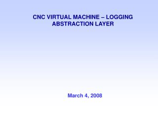 CNC VIRTUAL MACHINE – LOGGING ABSTRACTION LAYER