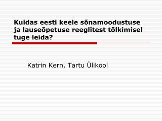 Kuidas eesti keele sõnamoodustuse ja lauseõpetuse reeglitest tõlkimisel tuge leida?