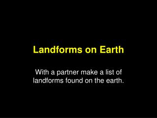 Landforms on Earth